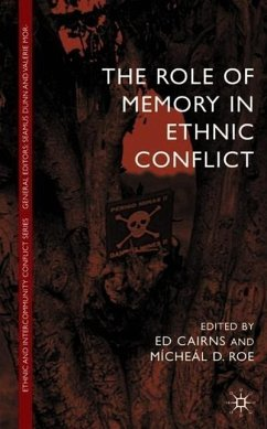 The Role of Memory in Ethnic Conflict - Cairns, E.; Roe, M.