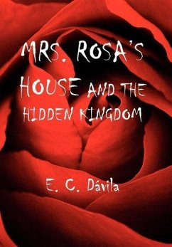MRS. ROSA'S HOUSE AND THE HIDDEN KINGDOM