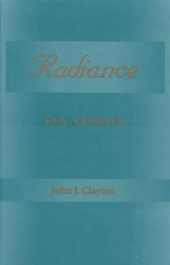 Radiance: Ten Stories - Clayton, John Jacob