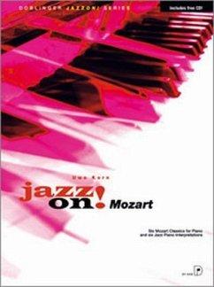 Jazz on! Mozart, für Klavier, m. Audio-CD - Korn, Uwe; Mozart, Wolfgang Amadeus