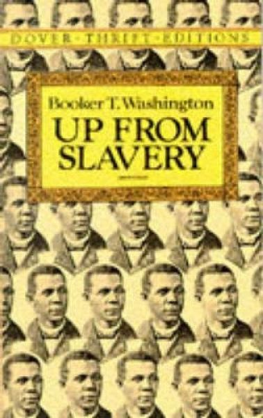 booker t washington's up from slavery Up from slavery tells the life story of booker t washington, from childhood through the height of his career it is written in the first person, supplemented with excerpts from letters and.