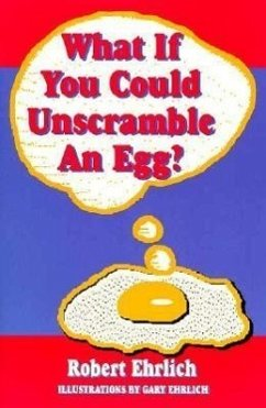 What If You Could Unscramble an Egg? - Ehrlich, Robert