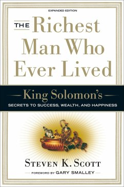 The Richest Man Who Ever Lived: King Solomon's Secrets to Success, Wealth, and Happiness - Scott, Steven K.
