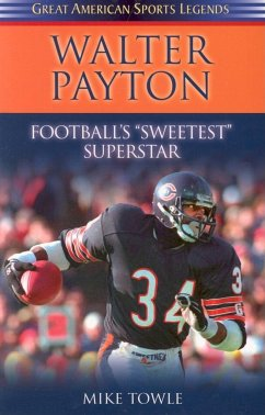 Walter Payton: Football's Sweetest Superstar - Towle, Mike