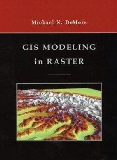 GIS Modeling in Raster - Demers, Michael N.