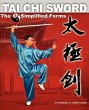 Tai Chi Sword: The 32 Simplifi …