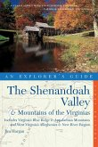 Explorer's Guide the Shenandoah Valley & Mountains of the Virginias: Includes Virginia's Blue Ridge and Appalachian Mountains & West Virginia's Allegh