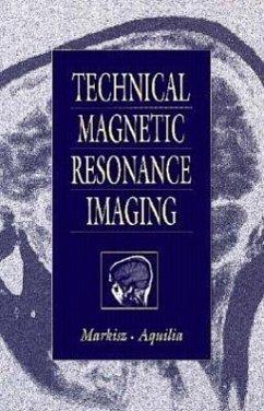 Technical Magnetic Resonance Imaging - Aquilla, Michael G.; Aquilia, Michael G.