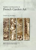 Tradition and Innovation in French Garden Art: Chapters of a New History