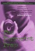 The Terrorist Trap, Second Edition: America's Experience with Terrorism