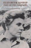 Elizabeth Bishop: Poet of the Periphery