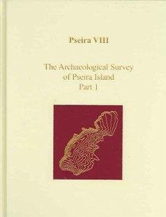 Pseira VIII: The Archaeological Survey of Pseira Island, Part 1