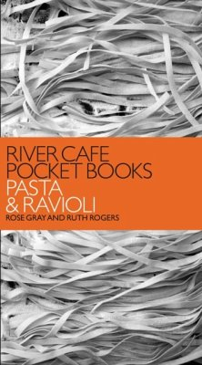 River Cafe Pocket Books: Pasta and Ravioli - Gray, Rose; Rogers, Ruth