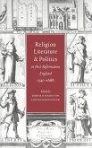 Religion, Literature, and Politics in Post-Reformation England, 1540 1688