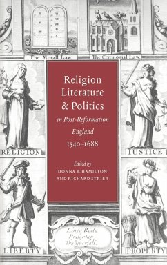 Religion, Literature, and Politics in Post-Reformation England, 1540 1688 - Hamilton, B. / Strier, Richard (eds.)