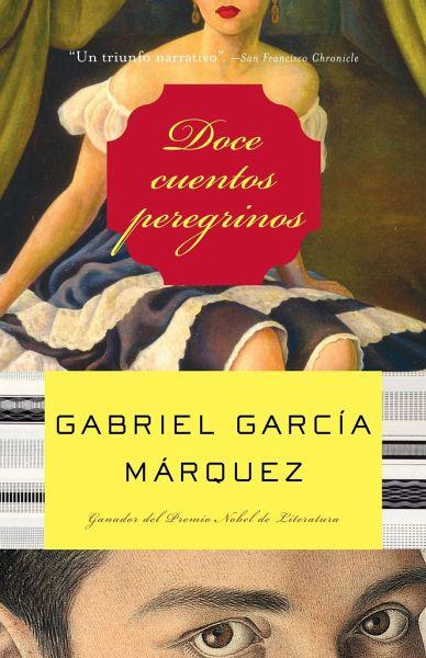 Doce cuentos peregrinos von gabriel garcia marquez for Cuentos de gabriel garcia marquez