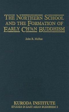 The Northern School and the Formation of Early Chan Buddhism - Mcrae, John R.