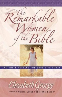 The Remarkable Women of the Bible - George, Elizabeth