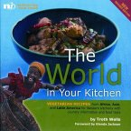 The World in Your Kitchen: Vegetarian Recipes from Africa, Asia, and Latin America for Western Kitchens with Country Information and Food Facts