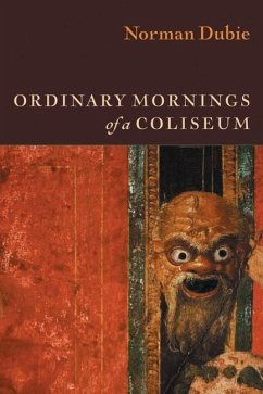 Ordinary Mornings of a Coliseum - Dubie, Norman