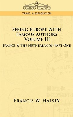 Seeing Europe with Famous Authors - Halsey, Francis W.