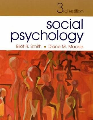 Social Psychology - Smith, Eliot R.; Mackie, Diane M.