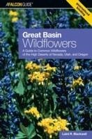 Great Basin: A Guide to Common Wildflowers of the High Deserts of Nevada, Utah, and Oregon - Blackwell, Laird R.