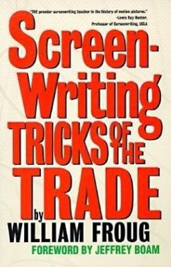 Screenwriting Tricks of the Trade - Froug, William