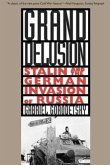 Grand Delusion - Stalin & the German Invasion of Russia