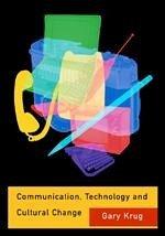 Communication, Technology and Cultural Change - Krug, Gary J.