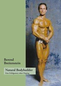 Natural Bodybuilder - Breitenstein, Berend