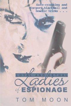 Loyal and Lethal Ladies of Espionage
