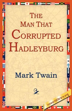 The Man That Corrupted Hadleyburg - Twain, Mark