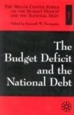 The Budget Deficit and the National Debt--Volume I