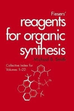 Fiesers' Reagents for Organic Synthesis, Collective Index for Volumes 1 - 22 - Smith, Michael B.