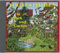 Vogelstimmen in Park und Garten, 1 Audio-CD / V...