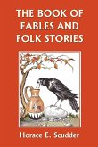 The Book of Fables and Folk Stories (Yesterday's Classics)