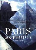 Paris in 500 Photos