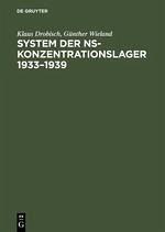 System der NS-Konzentrationslager 1933-1939 - Drobisch, Klaus; Wieland, Günther