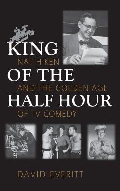 King of the Half Hour: Nat Hiken and the Golden Age of TV Comedy
