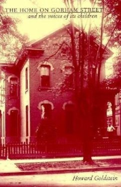 The Home on Gorham Street and the Voices of Its Children - Goldstein, Howard