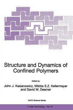 Structure and Dynamics of Confined Polymers - Kasianowicz, John J. / Kellermayer, M. / Deamer, David W. (Hgg.)