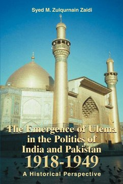 The Emergence of Ulema in the Politics of India and Pakistan 1918-1949