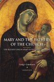 Mary and the Fathers of the Church the Blessed Virgin Mary in Patristic Thought