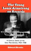 The Young Louis Armstrong on Records: A Critical Survey of the Early Recordings, 1923-1928