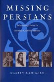 Missing Persians: Discovering Voices in Iranian Cultural History