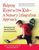Helping Hyperactive Kids ? a Sensory Integration Approach: Techniques and Tips for Parents and Professionals