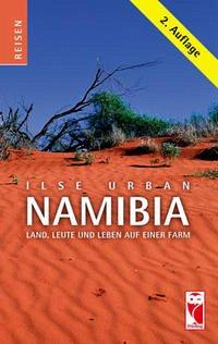 Namibia. Land, Leute und Leben auf einer Farm - Urban, Ilse