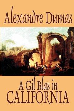 A Gil Blas in California by Alexandre Dumas, Fiction, Literary