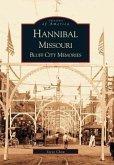 Hannibal Missouri: Bluff City Memories
